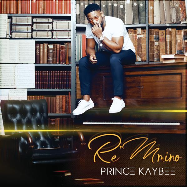 Prince Kaybee - Re Mmino